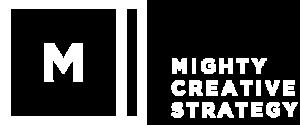 Mighty Creative Strategy